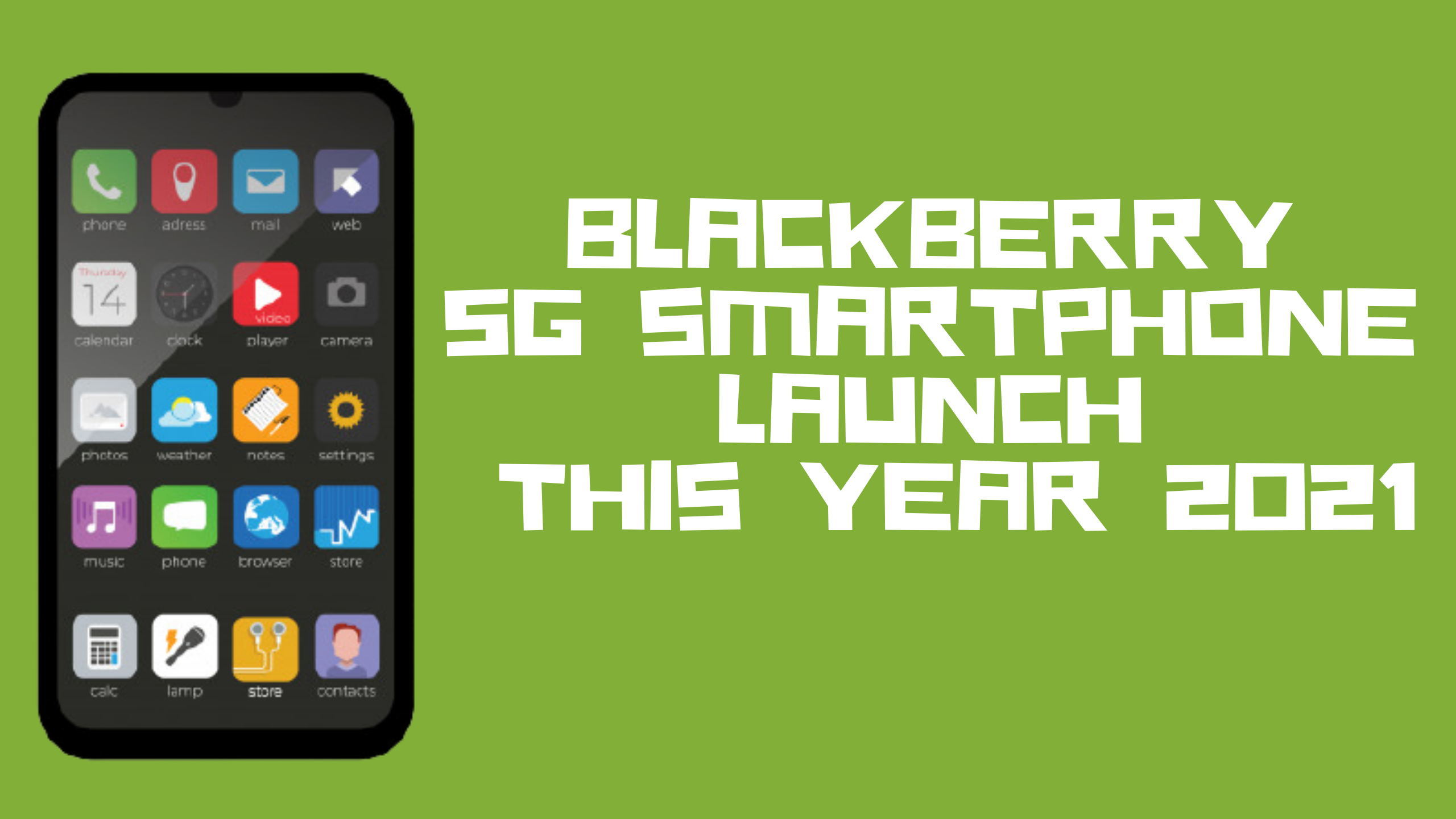 Blackberry 5g Smartphone Launch 2021